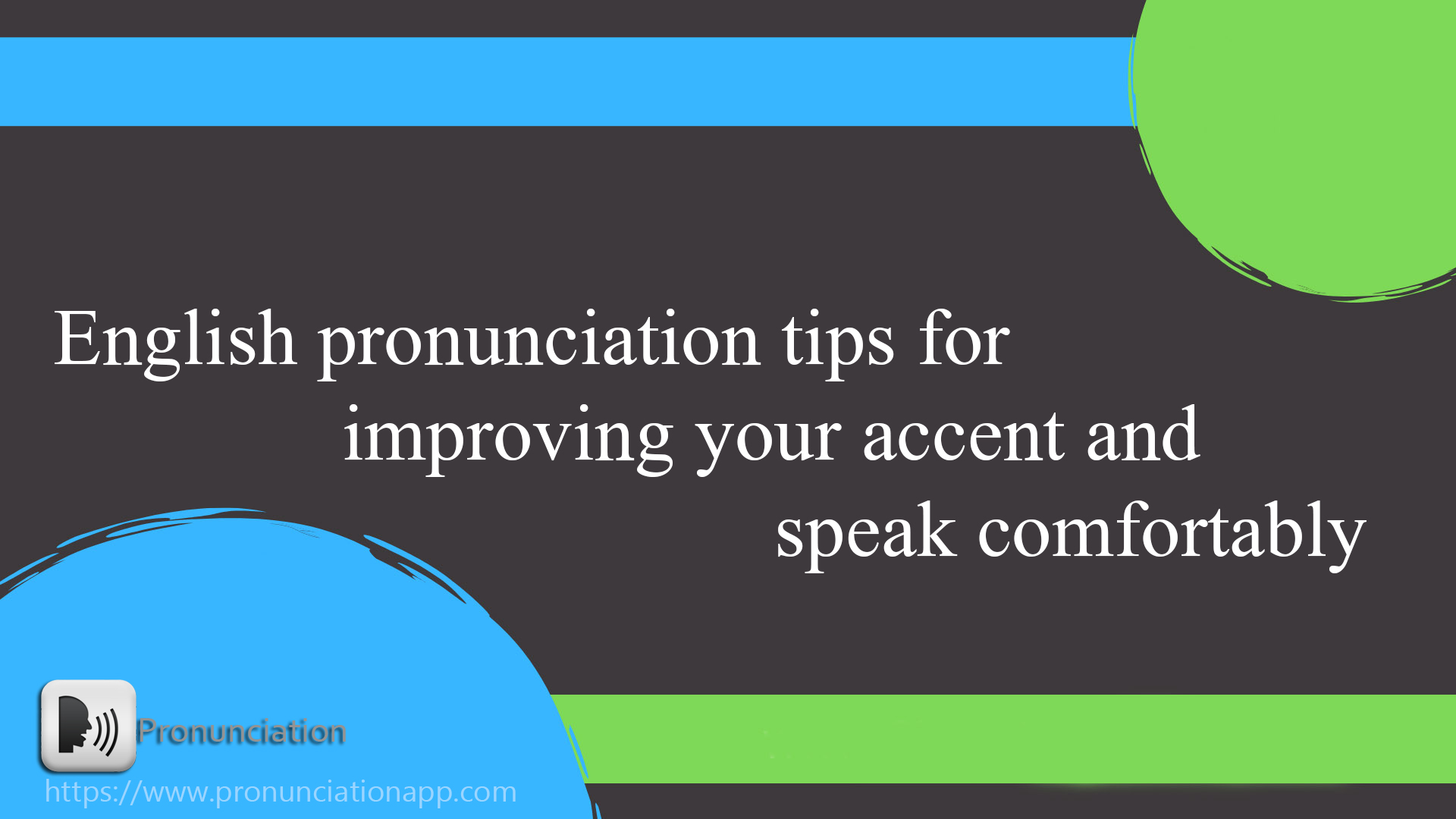 English pronunciation tips for improving your accent and speak comfortably,offline pronunciation app